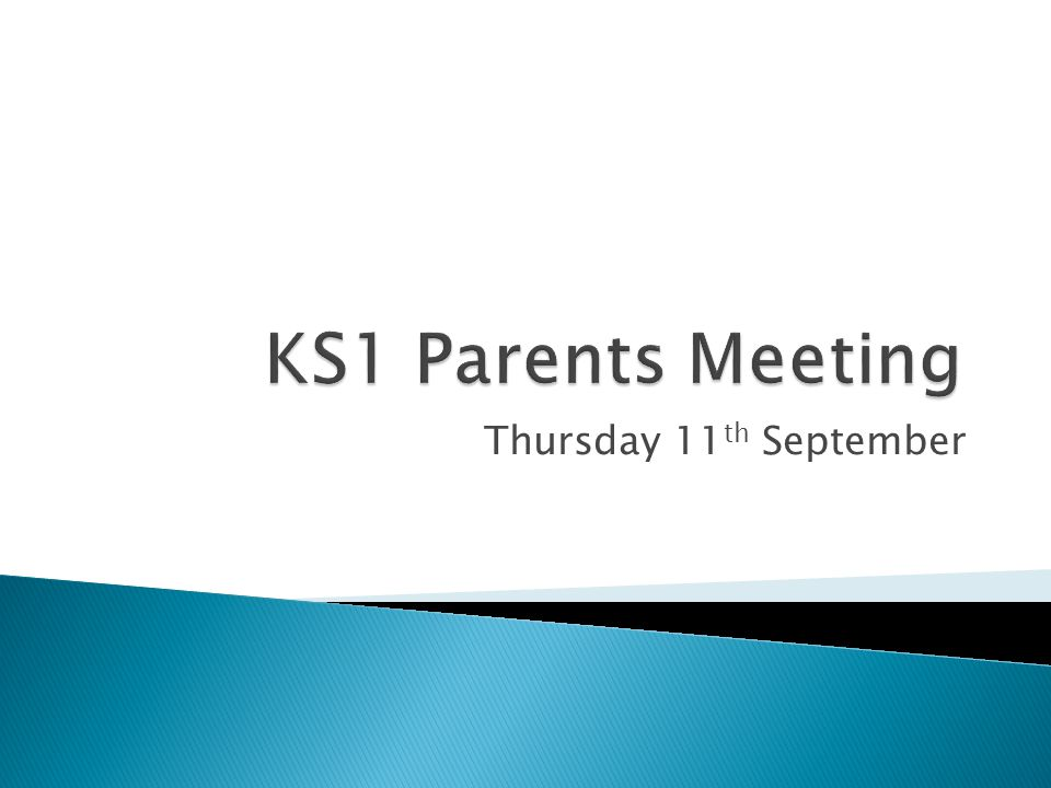 KS1 Parents Meeting Thursday 11th September