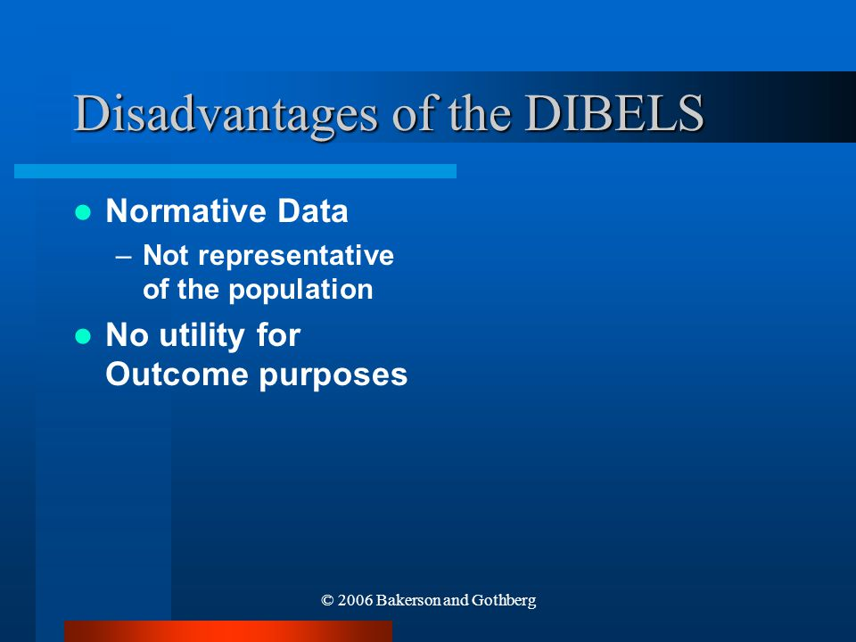 Disadvantages of the DIBELS