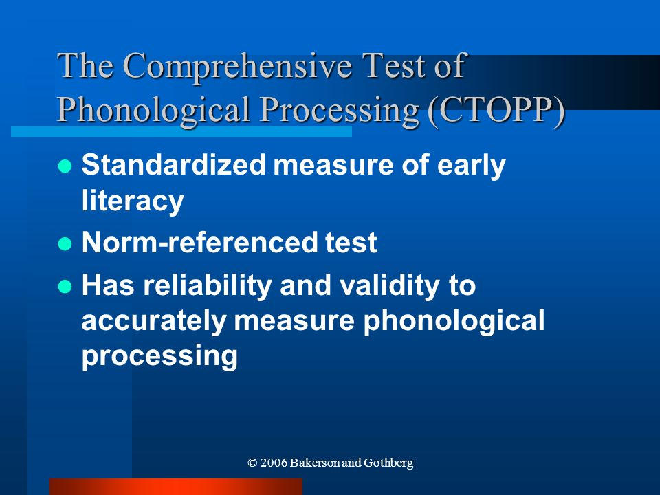 The Comprehensive Test of Phonological Processing (CTOPP)