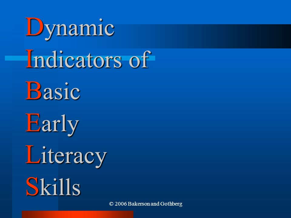 Dynamic Indicators of Basic Early Literacy Skills