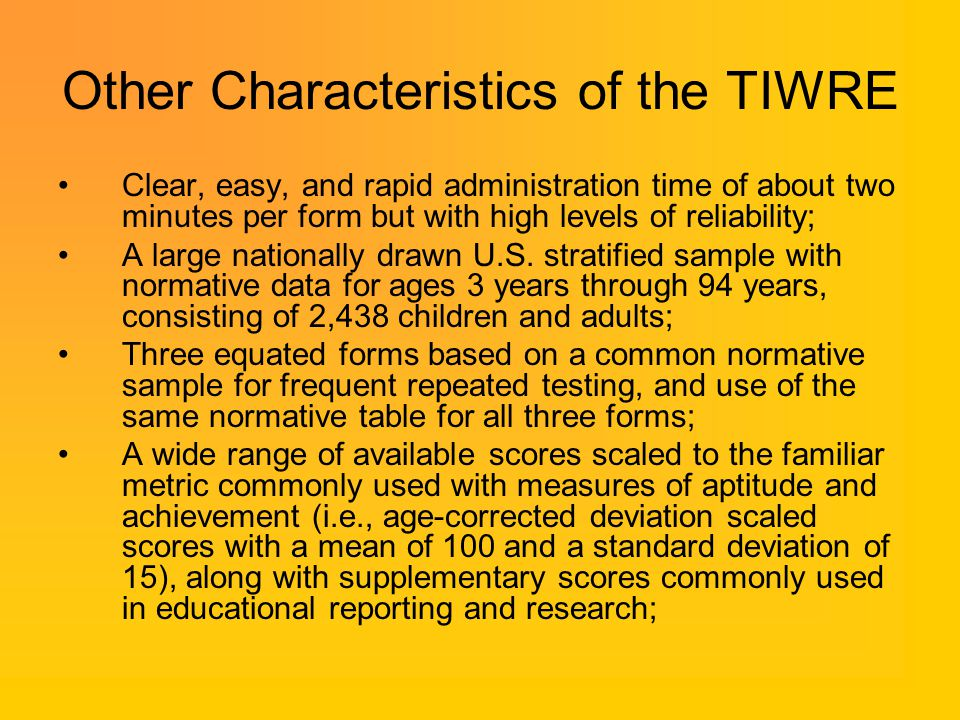 Other Characteristics of the TIWRE