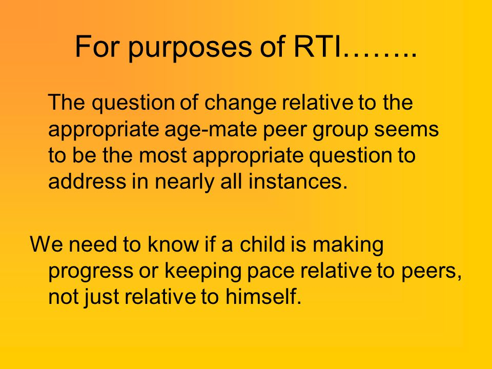 For purposes of RTI……..