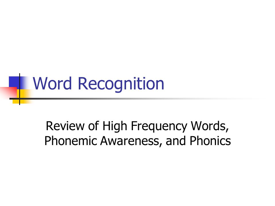 Review of High Frequency Words, Phonemic Awareness, and Phonics