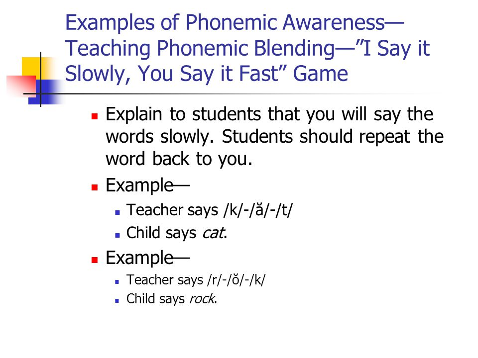 Examples of Phonemic Awareness—Teaching Phonemic Blending— I Say it Slowly, You Say it Fast Game