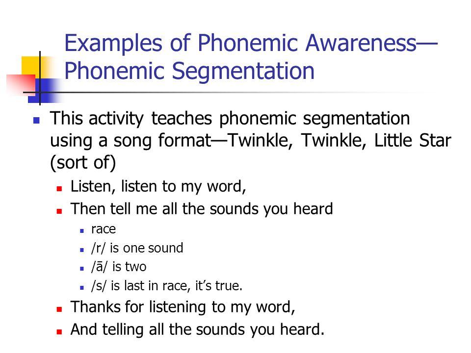 Examples of Phonemic Awareness— Phonemic Segmentation