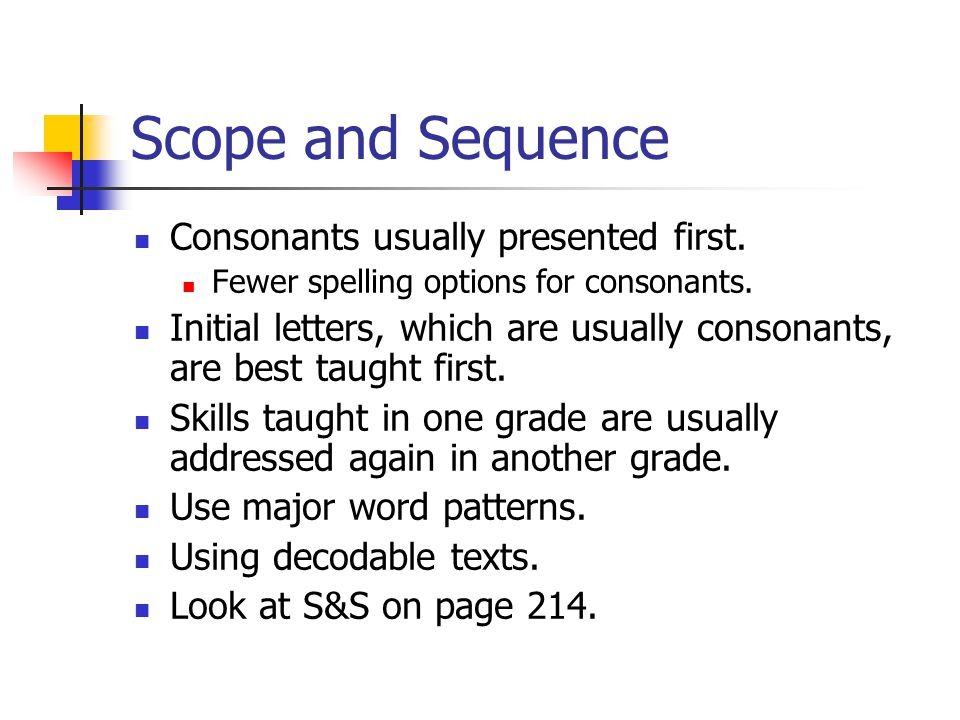 Scope and Sequence Consonants usually presented first.