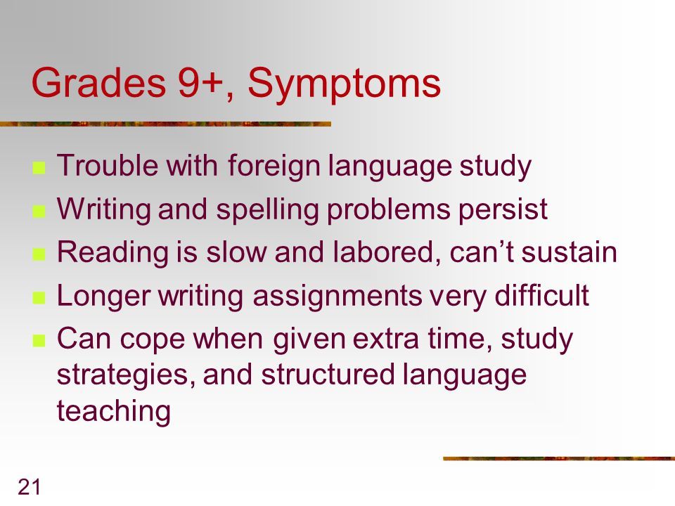 Grades 9+, Symptoms Trouble with foreign language study