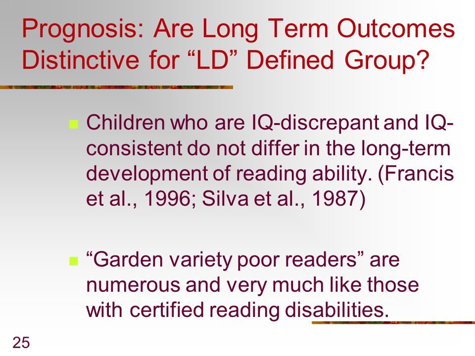 Prognosis: Are Long Term Outcomes Distinctive for LD Defined Group
