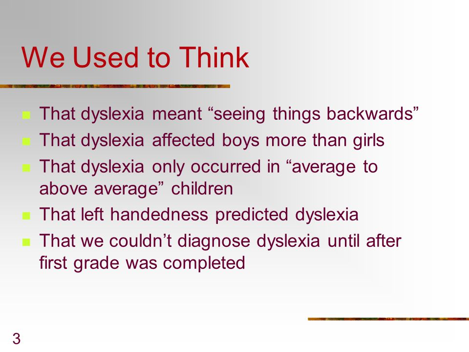 We Used to Think That dyslexia meant seeing things backwards