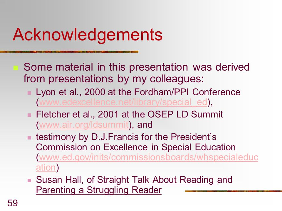 Acknowledgements Some material in this presentation was derived from presentations by my colleagues: