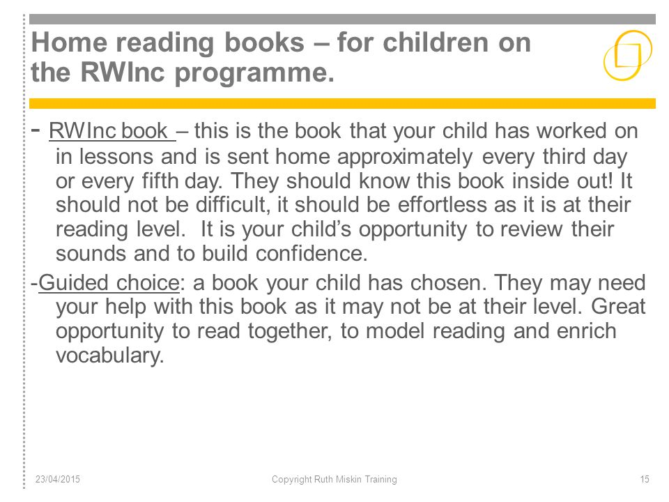 Home reading books – for children on the RWInc programme.
