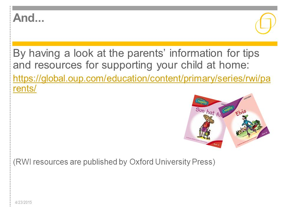 And... By having a look at the parents' information for tips and resources for supporting your child at home: