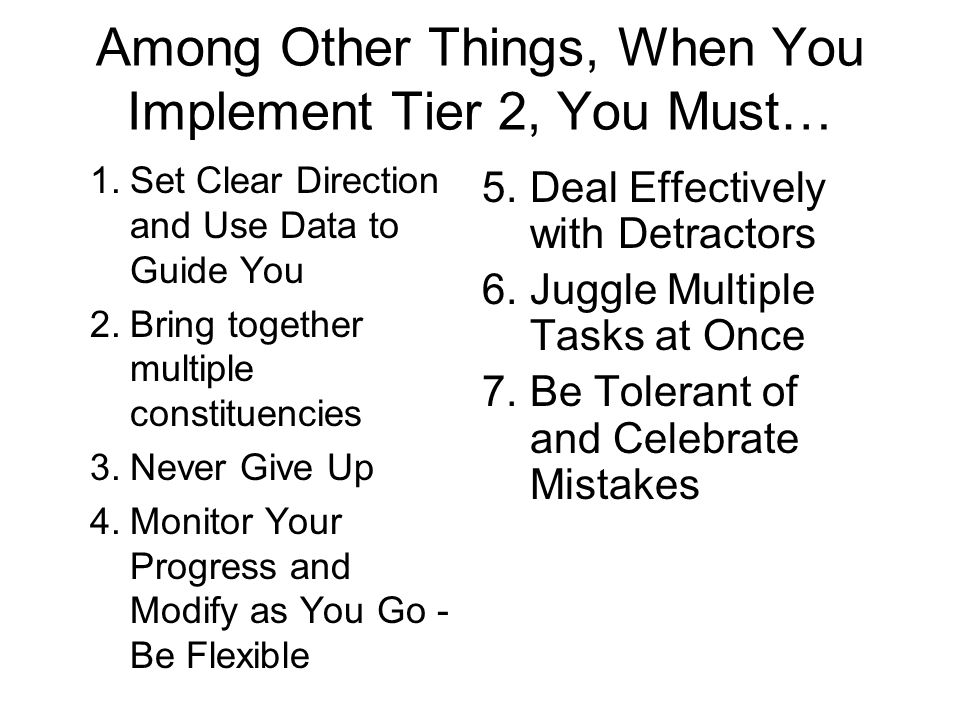 Among Other Things, When You Implement Tier 2, You Must…