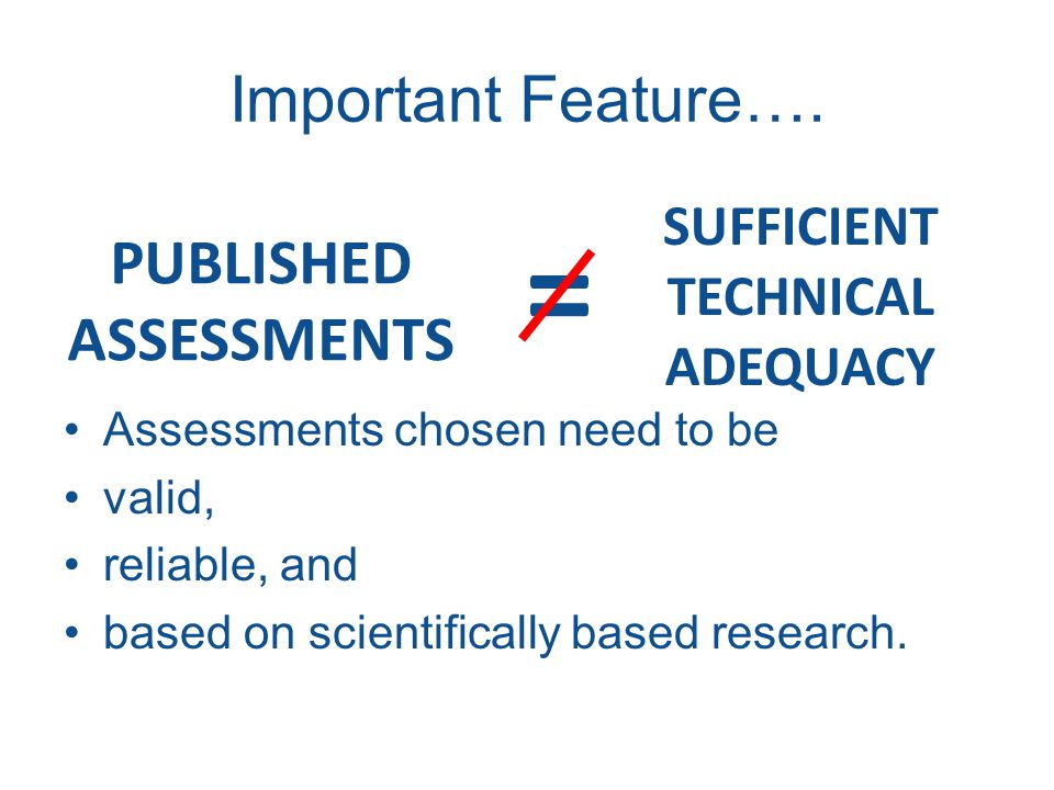 = Important Feature…. PUBLISHED ASSESSMENTS SUFFICIENT TECHNICAL