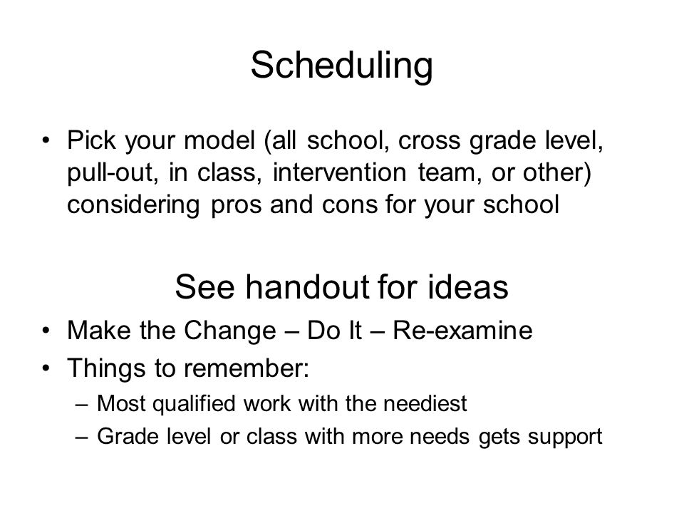 Scheduling See handout for ideas