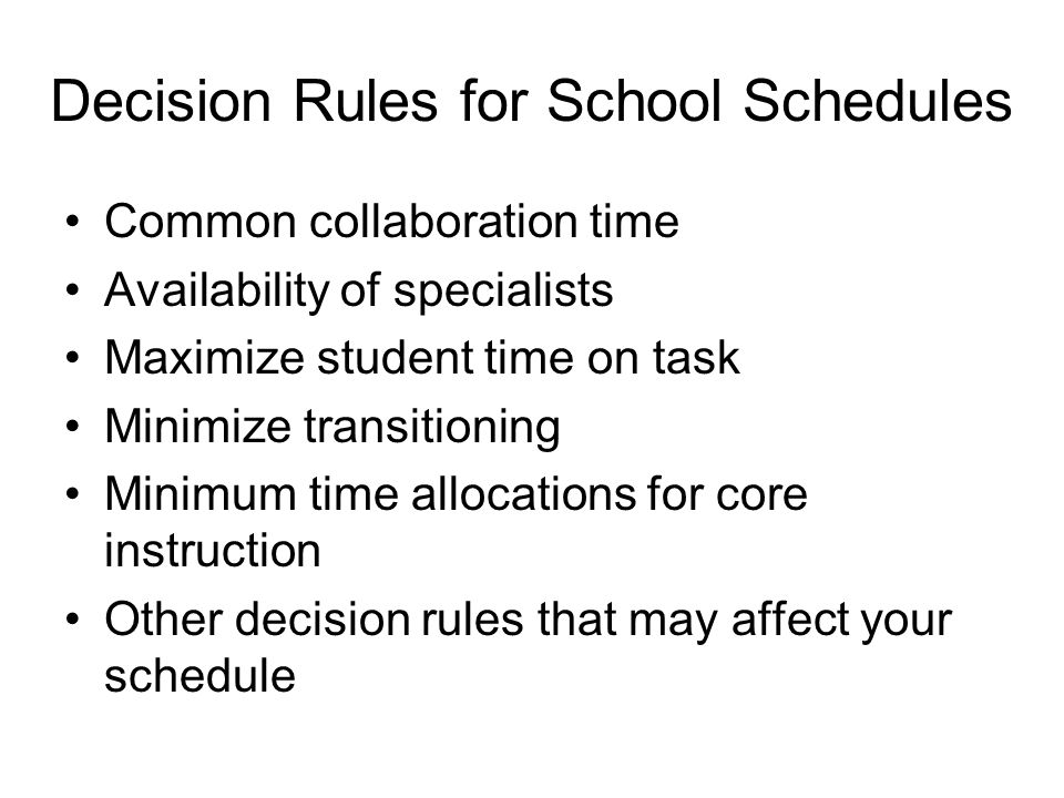 Decision Rules for School Schedules