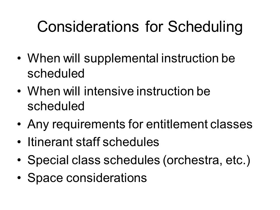 Considerations for Scheduling