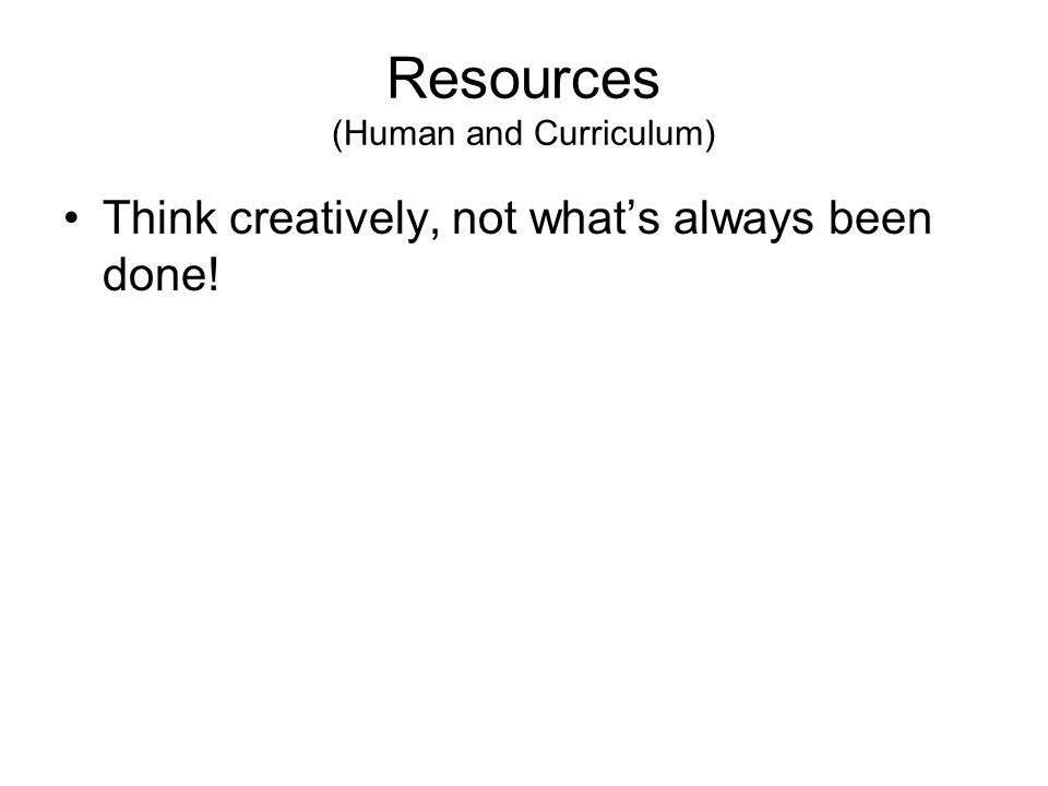 Resources (Human and Curriculum)