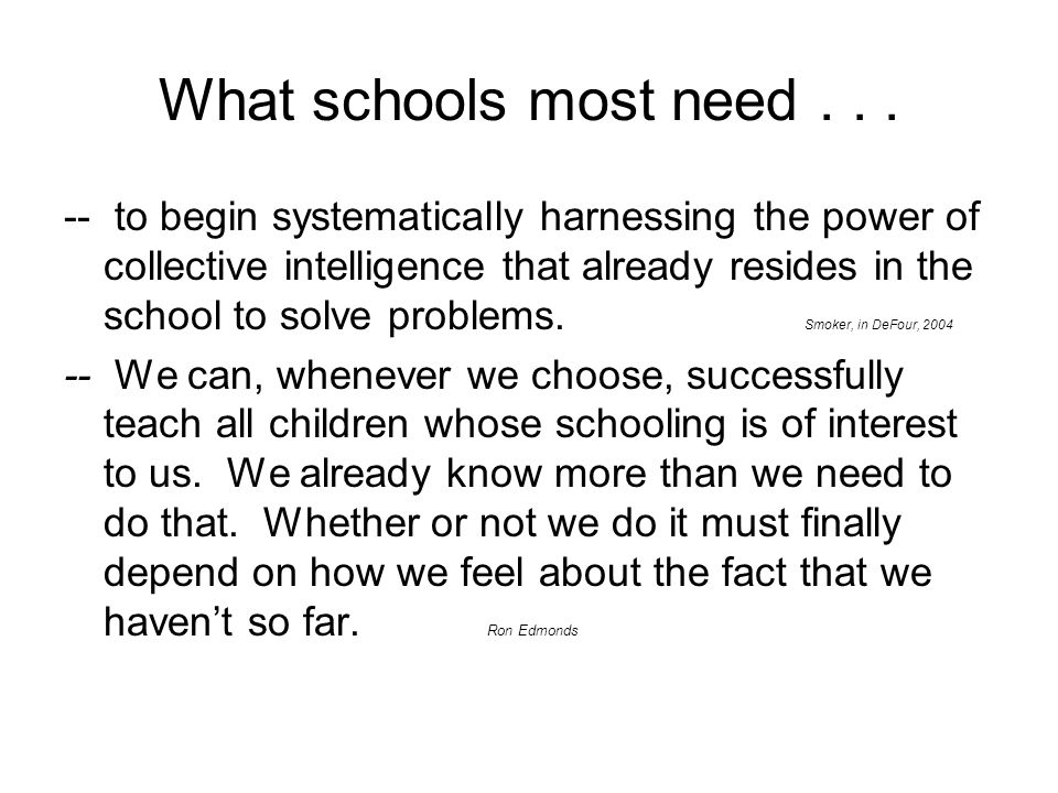 What schools most need . . .