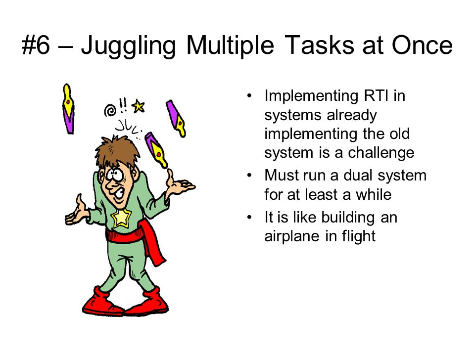 #6 – Juggling Multiple Tasks at Once