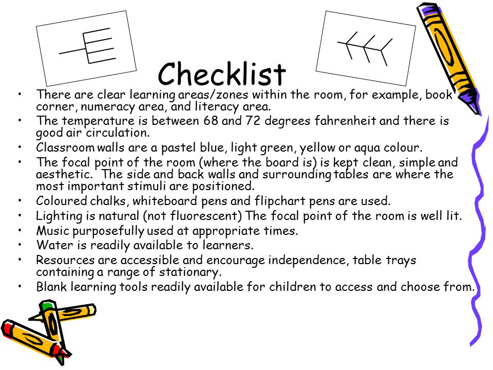 Checklist There are clear learning areas/zones within the room, for example, book corner, numeracy area, and literacy area.