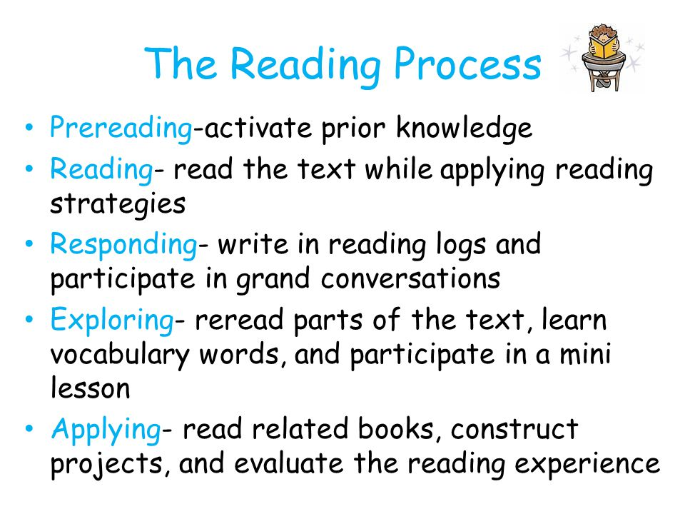 The Reading Process Prereading-activate prior knowledge