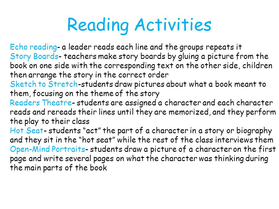 Reading Activities Echo reading- a leader reads each line and the groups repeats it.