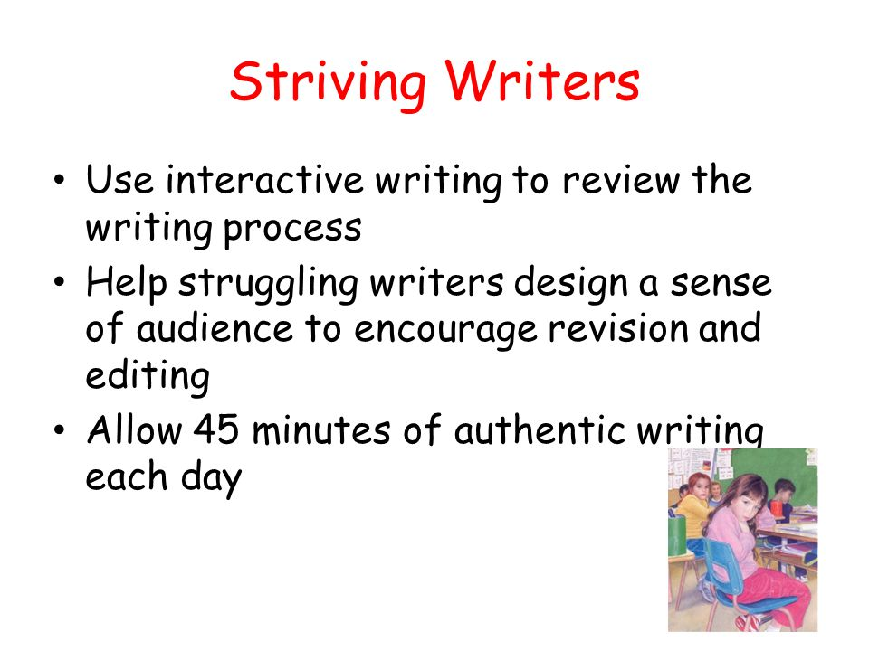 Striving Writers Use interactive writing to review the writing process