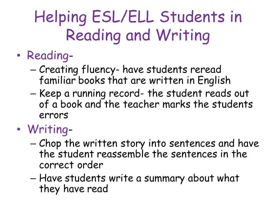 Helping ESL/ELL Students in Reading and Writing