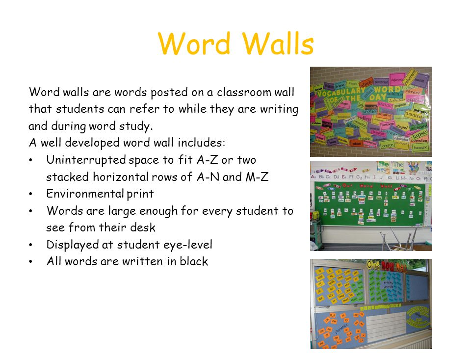 Word Walls Word walls are words posted on a classroom wall