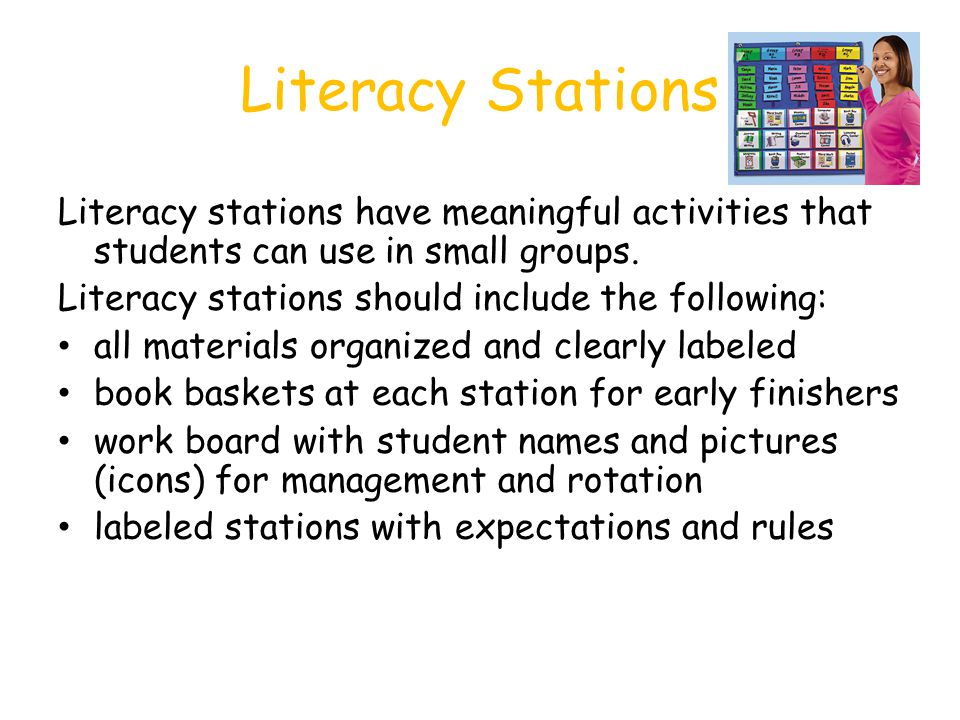 Literacy Stations Literacy stations have meaningful activities that students can use in small groups.