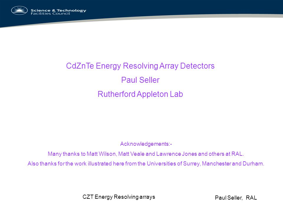 CdZnTe Energy Resolving Array Detectors Paul Seller