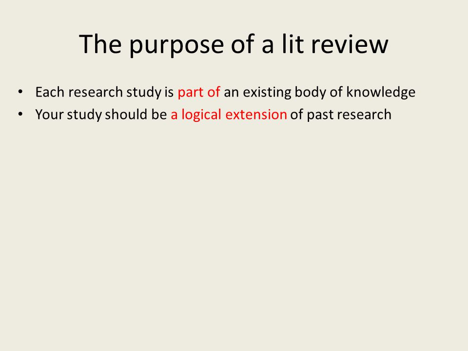 The purpose of a lit review