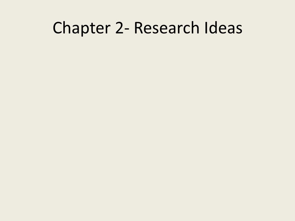 Chapter 2- Research Ideas
