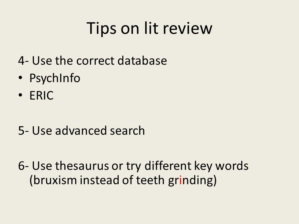 Tips on lit review 4- Use the correct database PsychInfo ERIC