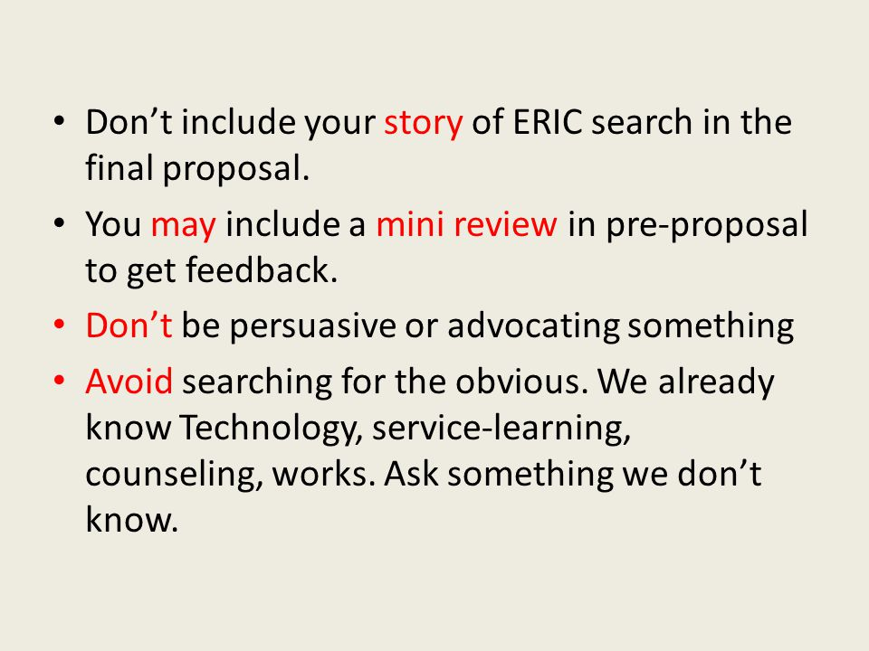Don't include your story of ERIC search in the final proposal.
