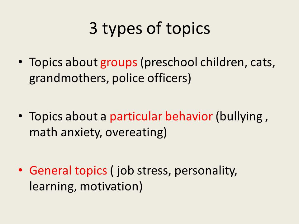 3 types of topics Topics about groups (preschool children, cats, grandmothers, police officers)