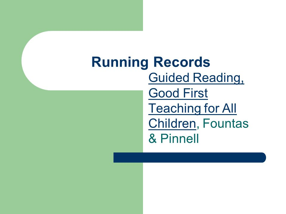 Running Records Guided Reading, Good First Teaching for All Children, Fountas & Pinnell