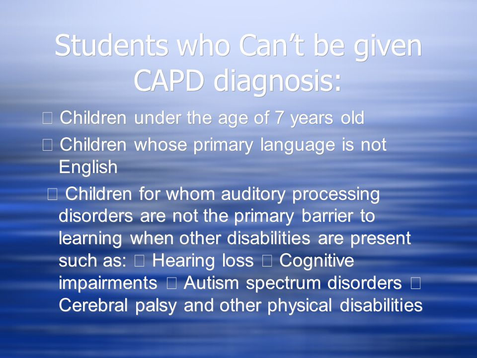 Students who Can't be given CAPD diagnosis:
