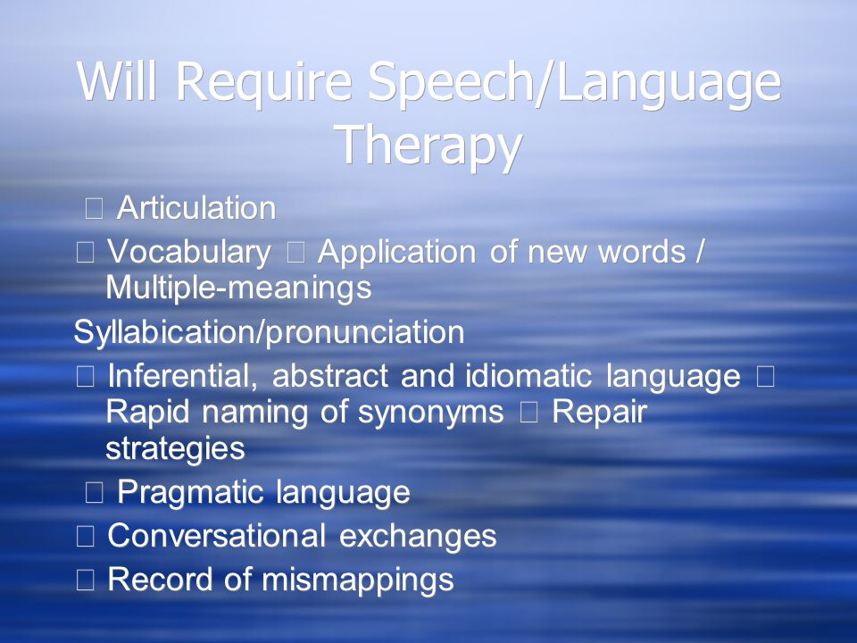 Will Require Speech/Language Therapy