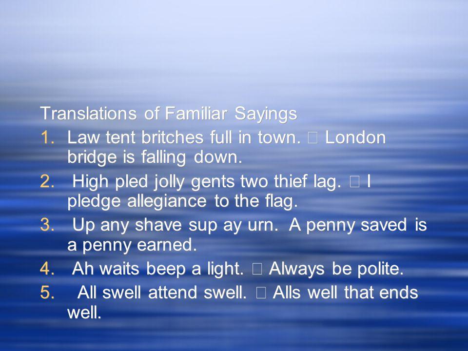 Translations of Familiar Sayings