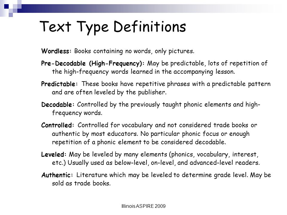 Text Type Definitions Wordless: Books containing no words, only pictures.