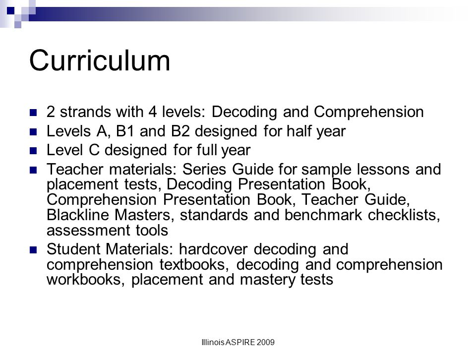 Curriculum 2 strands with 4 levels: Decoding and Comprehension