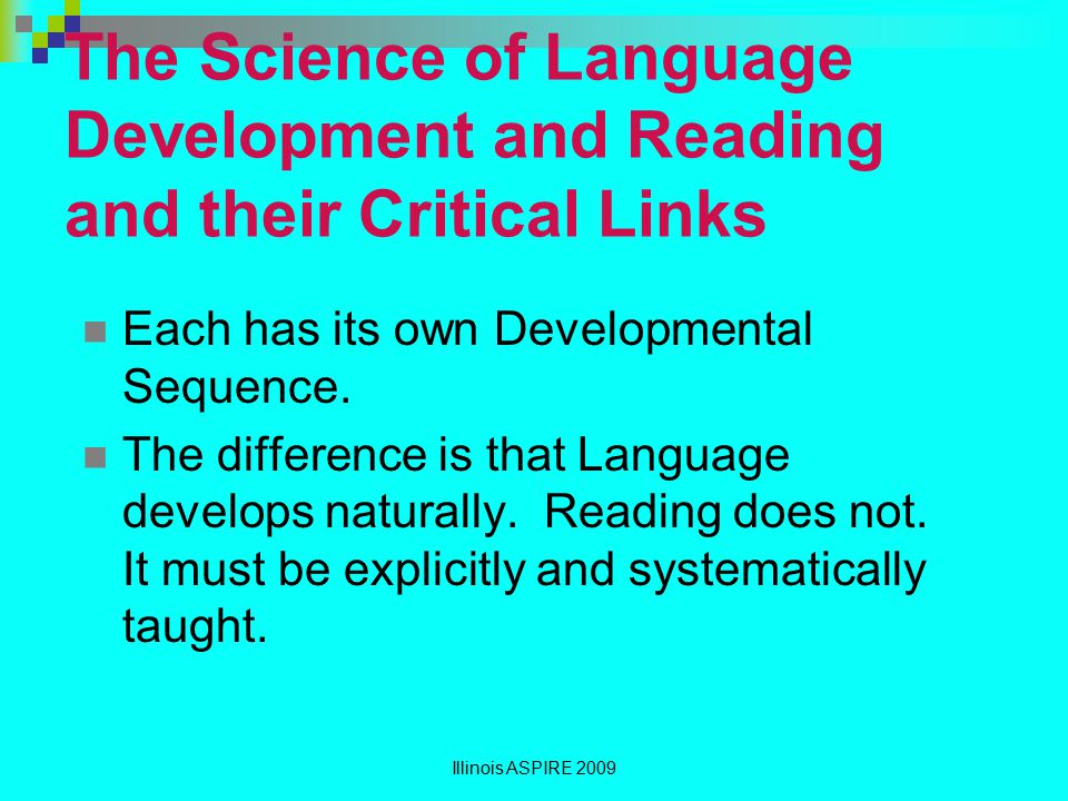 The Science of Language Development and Reading and their Critical Links