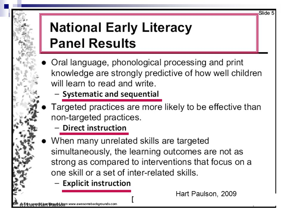 And we know from the National Early Literacy Panel that these underlying, critical skills need to be taught in systematic, sequential, explicit ways, using direct instruction (I do, We do, You do)