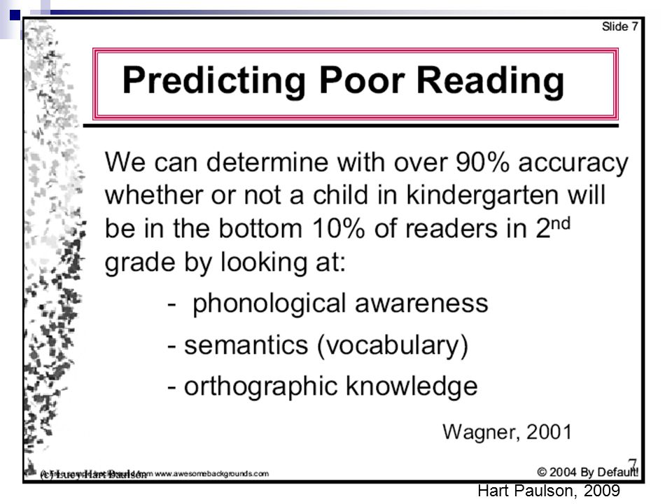 We predict reading strugglers by looking at their oral language development…which includes phonemic awareness and understanding of the alphabetic principle.