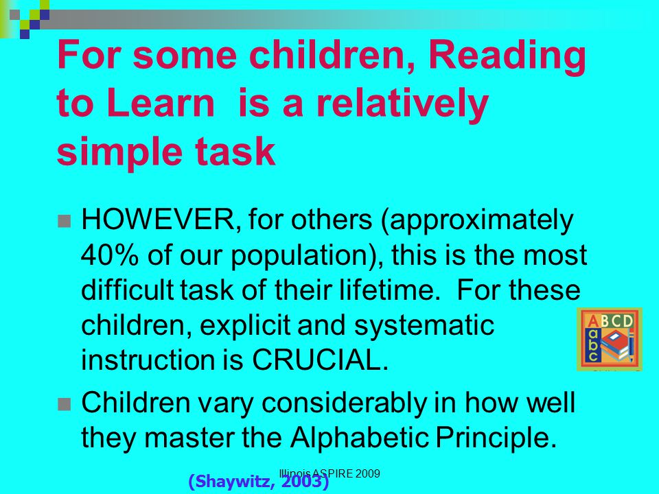 For some children, Reading to Learn is a relatively simple task