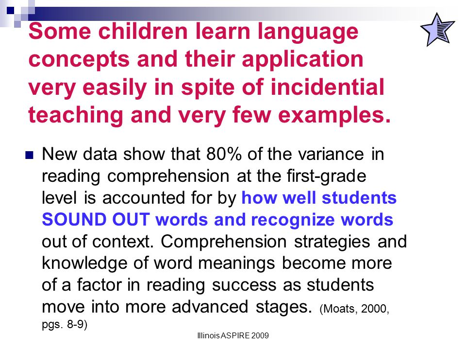 Some children learn language concepts and their application very easily in spite of incidential teaching and very few examples.