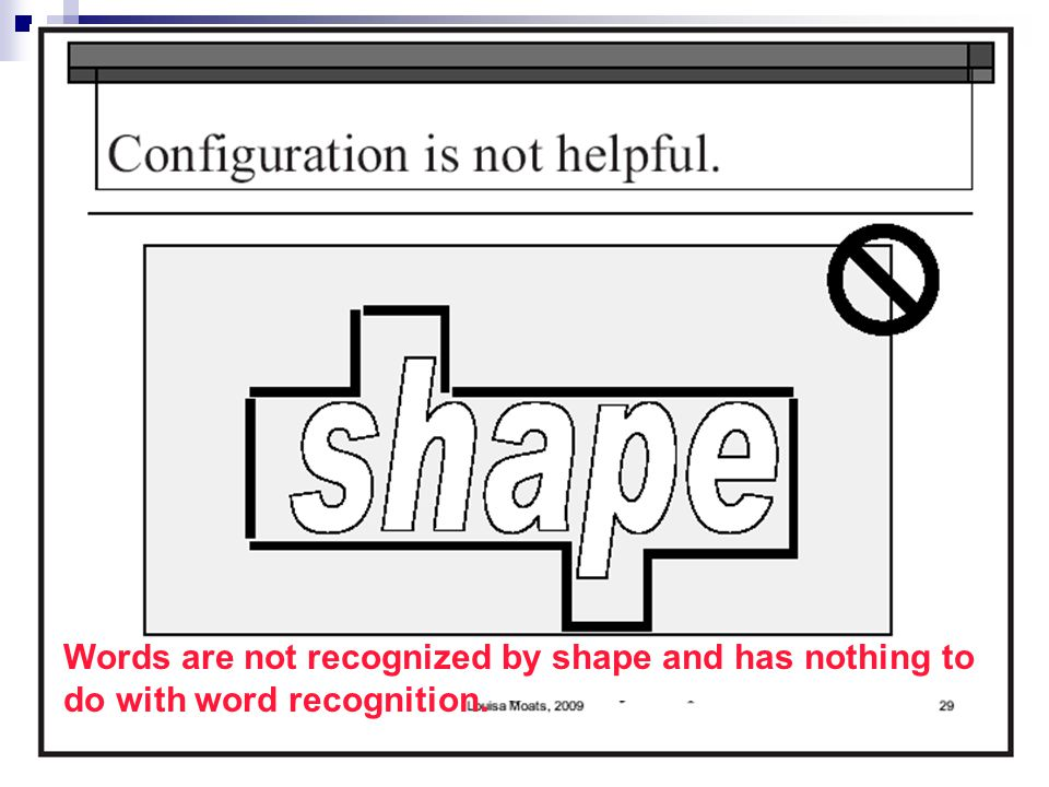 Words are not recognized by shape and has nothing to