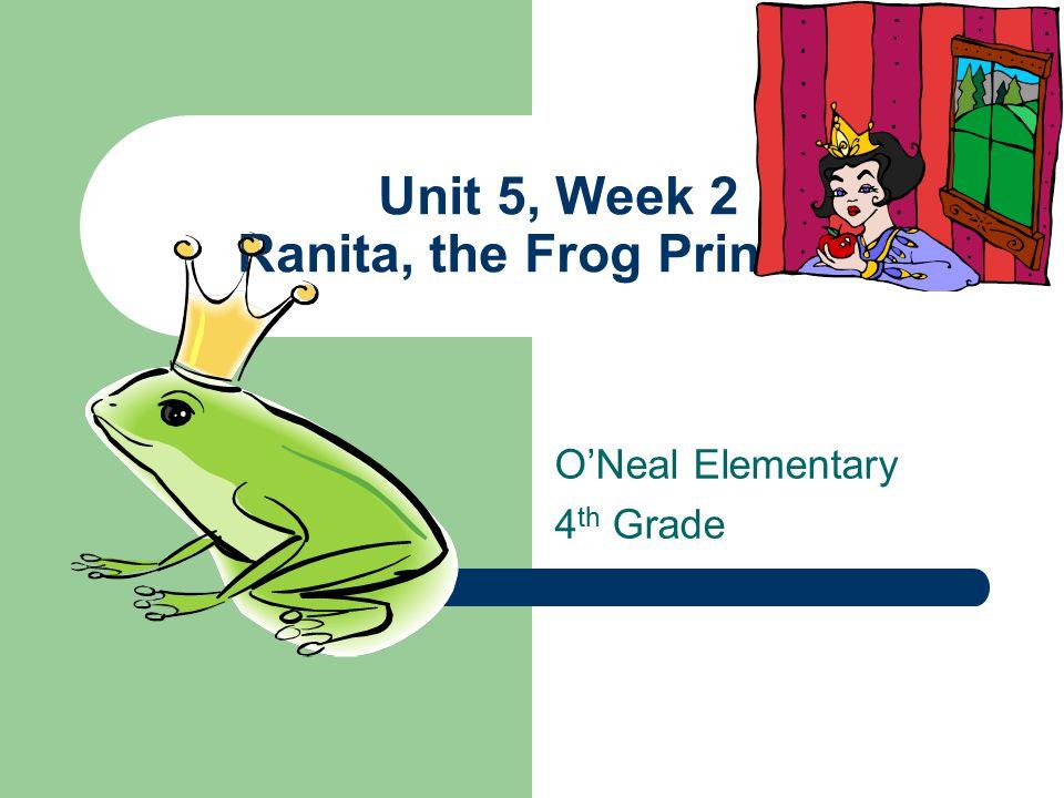 Unit 5, Week 2 Ranita, the Frog Princess